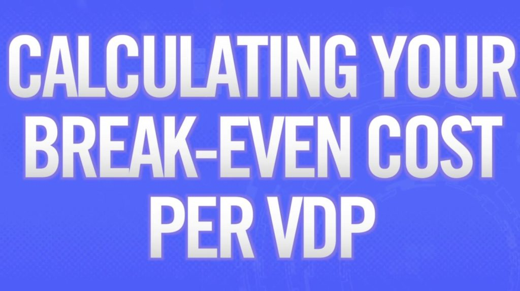 Calculating Your Breakeven Cost per VDP video