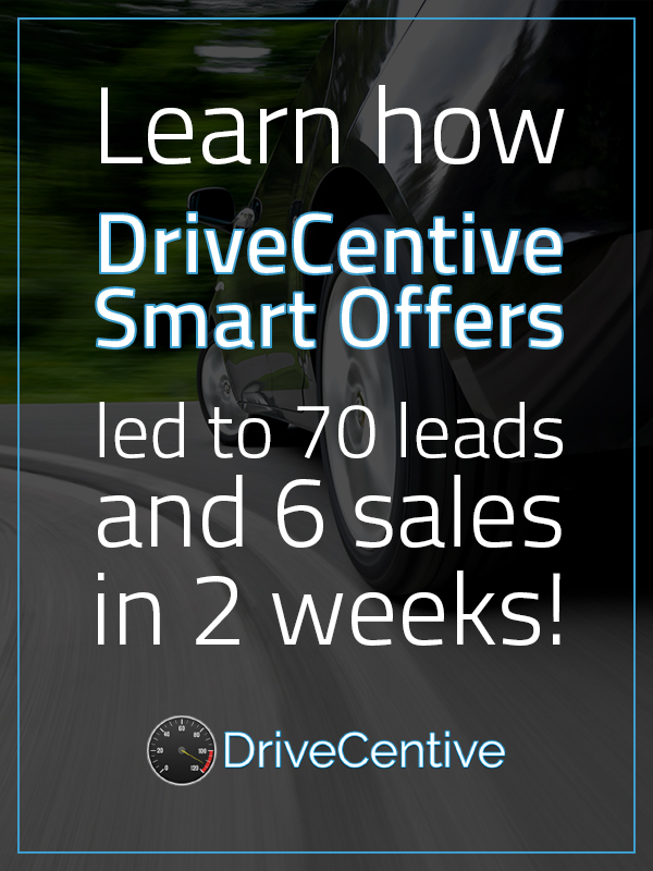 DriveCentive message: Learn how DriveCentive Smart Offers led to 70 leads and 6 sales in 2 weeks!