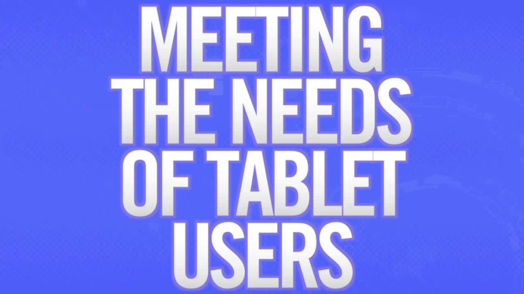 Meeting the Needs of Tablet Users preview