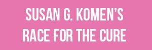 Susan G. Komen's Race for the Cure