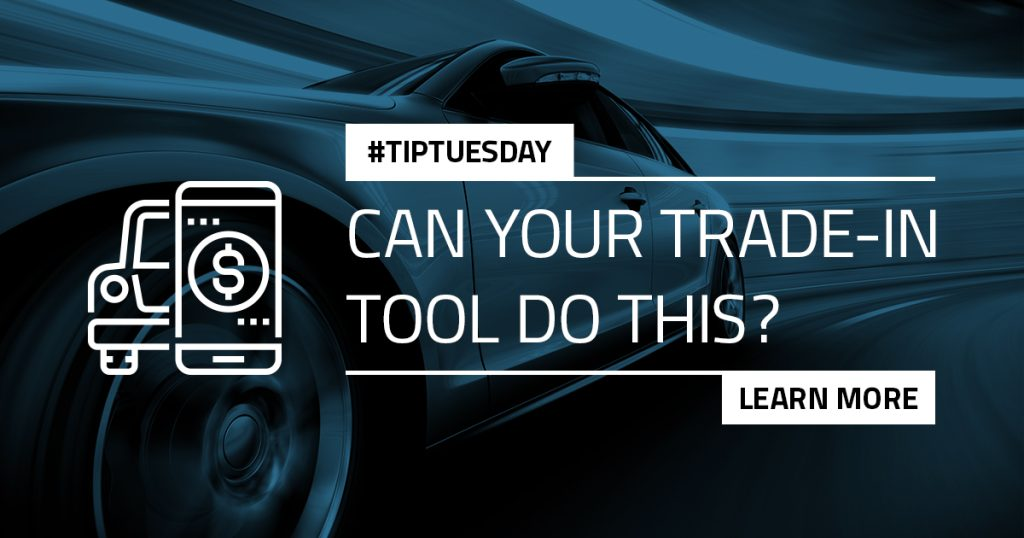 #TipTuesday feature image: Can Your Trade-in Tool Do This?
