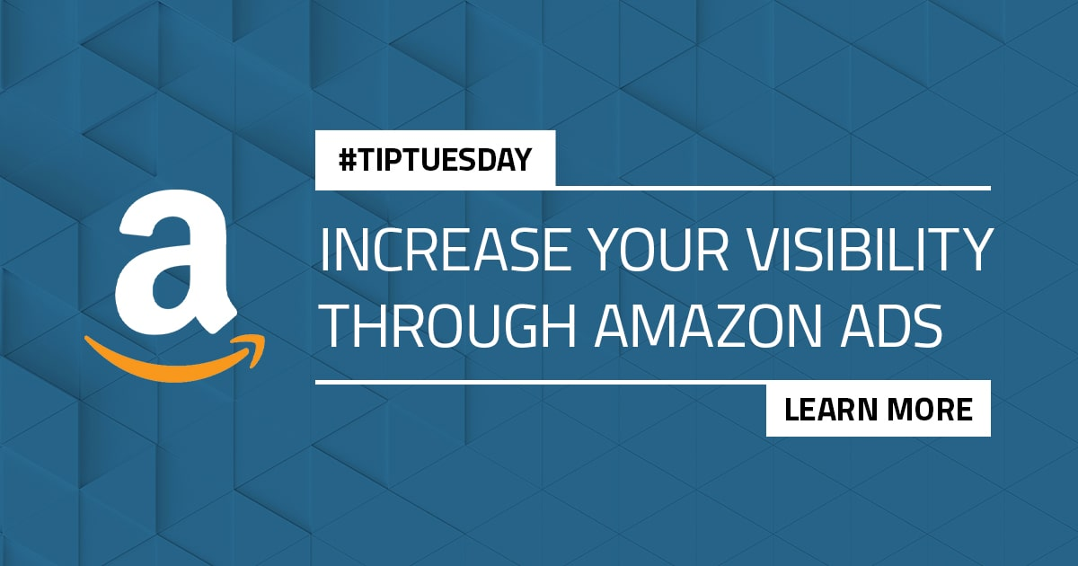 #TipTuesday: Increase your visibility through Amazon Ads, blog post feature image