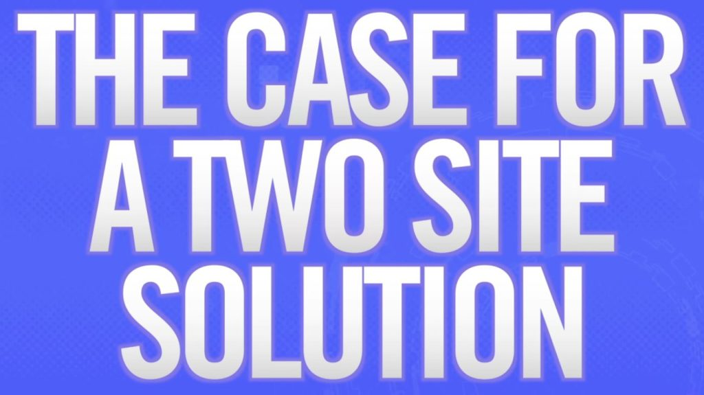The Case for a Two Site Solution preview image