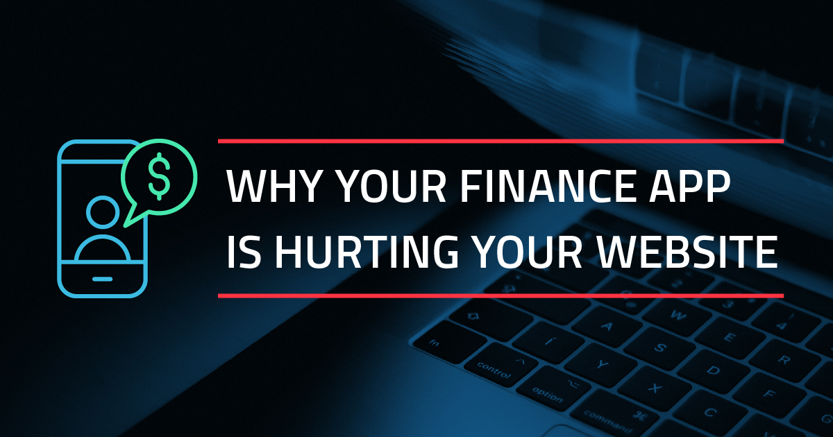 blog post feature image: Why Your Finance Application is Hurting Your Website