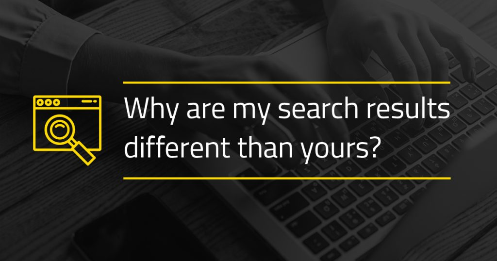feature image: Why are my search results different than yours?